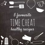 5 time cheat healthy recipes - Lucy Lettersmith
