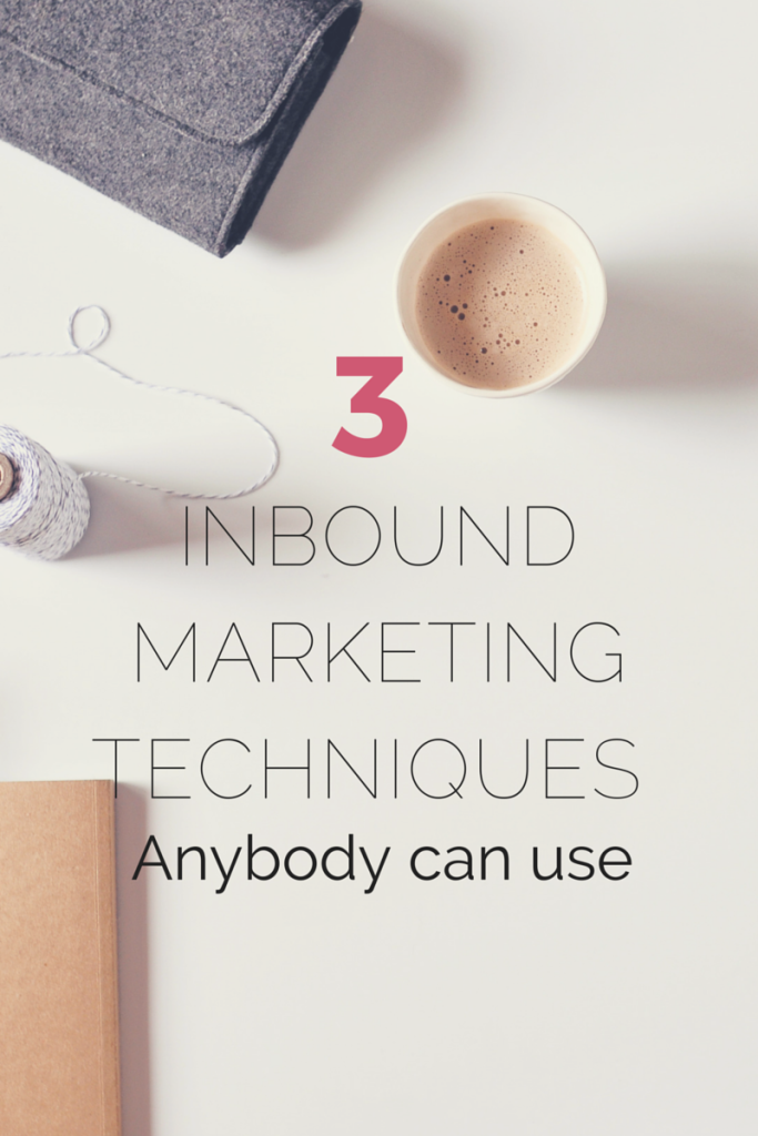 3 inbound marketing techniques anybody can use- Lucy Lettersmith